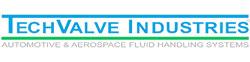 TechValve Industries Automotive & Aerospace Fluid Handling Systems